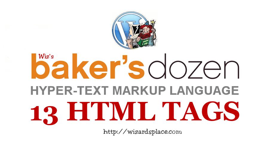 Wiz's Baker's Dozen HTML Tags
